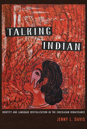 image: Talking Indian: Identity and Language Revitalization in the Chickasaw Renaissance